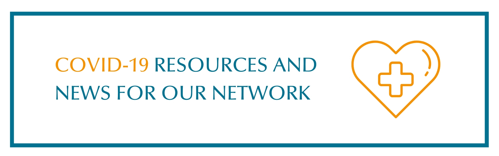 Covid-19 Resources & News for our Network