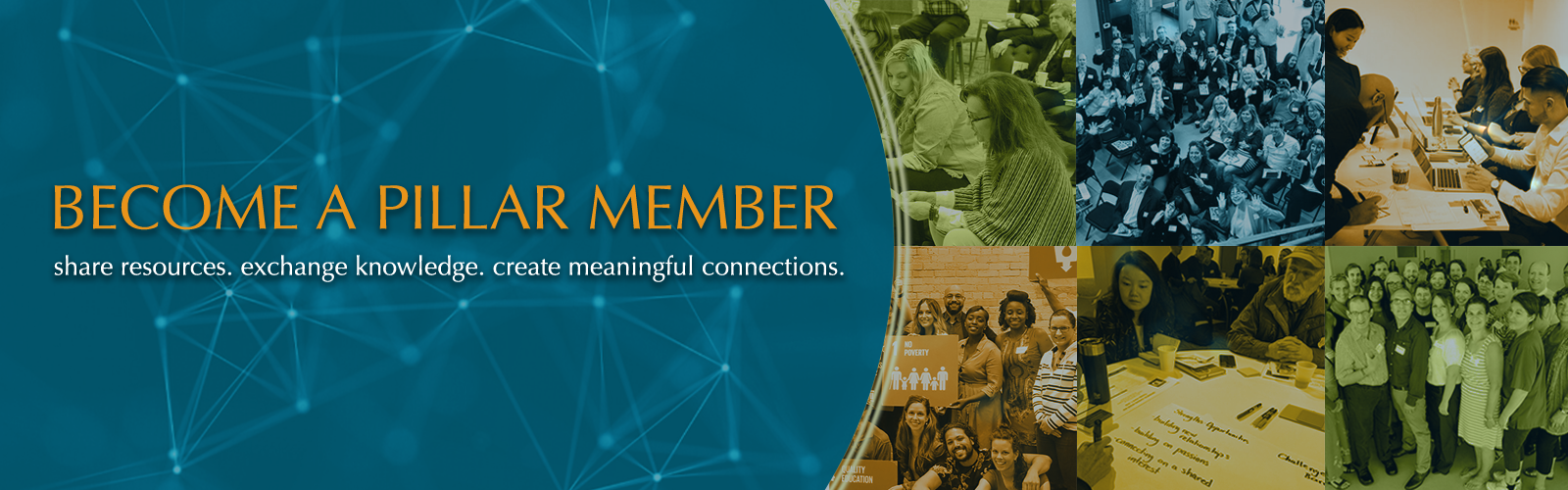 Become a Pillar Member: Share resources, exchange knowledge, and create meaningful connections