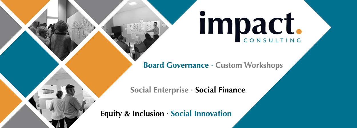 Board Governance, Workshop facilitation, Social Enterprise, Social Finance, Equity and Inclusion, and Social Innovation