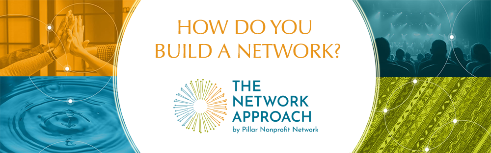 Visit The Network Approach Microsite by Pillar Nonprofit Network